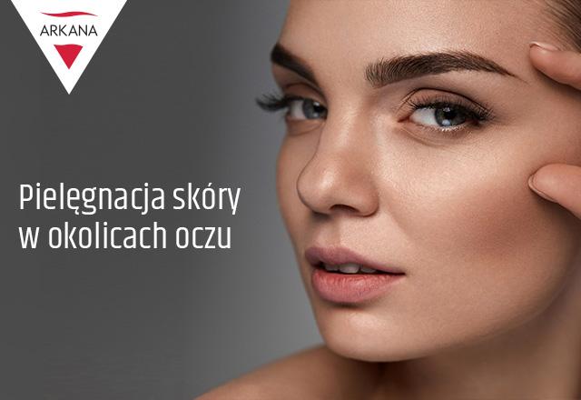Jak pielęgnować skórę pod oczami?